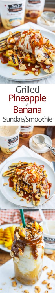 Grilled Pineapple and Banana Sundaes/Smoothies with Caramel Sauce and Cashews