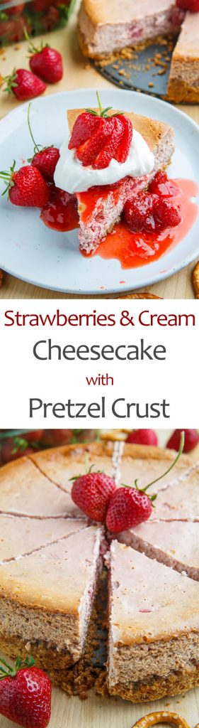 Strawberries and Cream Cheesecake with Pretzel Crust